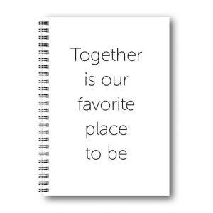 Skrivbok Citat Together är en skrivbok med ett citat av en okänd författare.